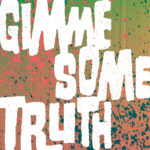 Gimme Some Truth 2018