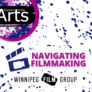 Creative Manitoba Careers in the Arts Youth Mentorship: Navigating Filmmaking