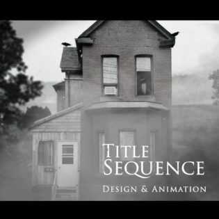 Title Sequence Design and Animation: After Effects