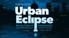 Urban Eclipse: Rising Tides of Kekekoziibii (Shoal Lake 40 First Nation)